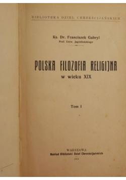 Polska filozofia religijna w wieku XIX Tom I, 1913 r.