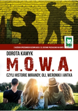 M. O. W. A. Czyli historie Mirandy, Oli, Weroniki i Antka
