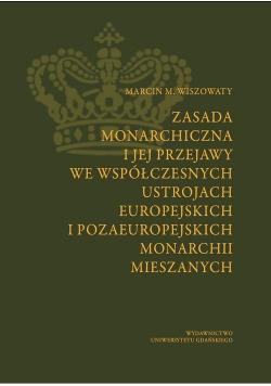 Zasada monarchiczna i jej przejawy we współczesnych ustrojach europejskich i pozaeuropejskich monarchii mieszanych