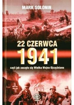 22 czerwca 1941, czyli jak zaczęła się Wielka...