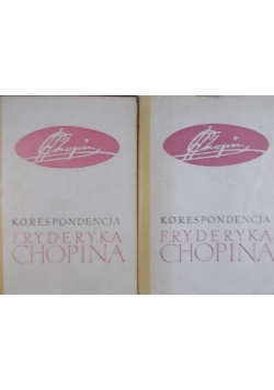 Korespondencja Fryderyka Chopina, Tom I-II