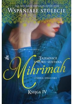 Tajemnice dworu sułtana T.4 Mihrimah Córka odalisk