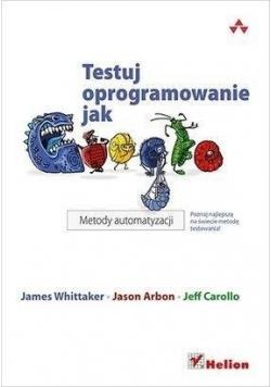 Testuj oprogramowanie jak Google. Metody...