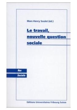 Le travail, nouvelle question sociale
