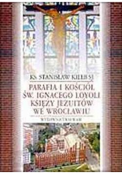 Parafia i kościół św. Ignacego Loyoli księży Jezuitów we Wrocławiu