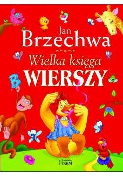 Wielka księga wierszy Jan Brzechwa w.2012 SBM
