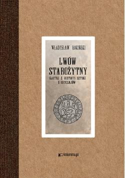 Lwów starożytny Złotnictwo lwowskie i Patrycyat lwowski