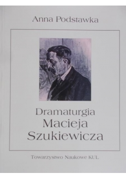 Dramaturgia Macieja Szukiewicza