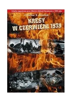 Kresy w czerwieni 1939 Agresja Zwiazku Sowieckiego na Polskę
