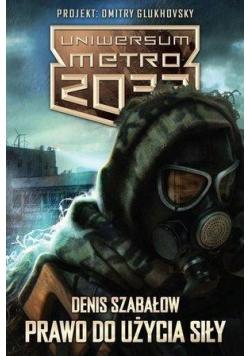 Uniwersum Metro 2033. Prawo do... + Z. opow. fanów