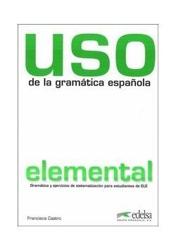 USO de la gramatica espanola elemental książka Nowa edycja