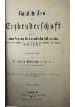 Handbüchlein der Erzbruderschaft von der ewigen Anbetung des allerheiligsten Sakramentes unter dem Schutze des heiligen Benedikt zur Rettung der armen Seelen in Fegefeuer, 1878 r.