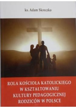 Rola Kościoła Katolickiego w kształtowaniu kultury pedagogicznej rodziców w Polsce