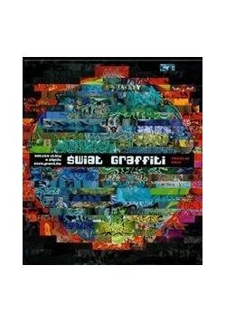 Świat graffiti Sztuka ulicy z pięciu kontynentów