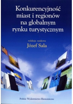 Konkurencyjność miast i regionów na globalnym rynku turystycznym