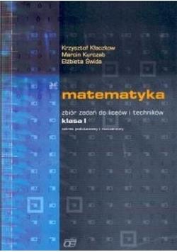 Matematyka , Zbiór zadań do liceów i techników klasa I