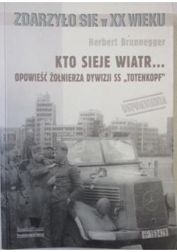 Kto sieje wiatr... Opowieść żołnierza dywizji SS `Totenkopf`