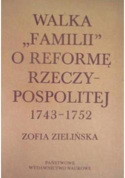 """Walka """"Familii"""" o reformę Rzeczypospolitej 1743-1752"""