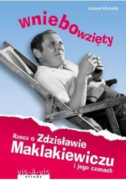 Wniebowzięty.Rzecz o Zdzisławie Maklakiewiczu...