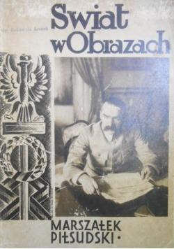 Świat w obrazach. Marszałek Piłsudski. 1931 r.