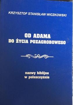 Od Adama do życia pozagrobowego