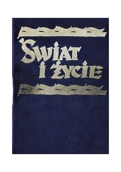 Świat i życie, Tom II,1934r.