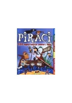 Piraci. 100 twórczych zabaw i gier