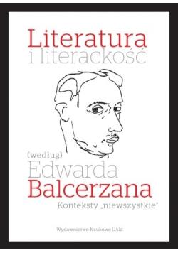 """Literatura i literackość (według) Edwarda Balcerzana. Konteksty """"niewszystkie"""""""