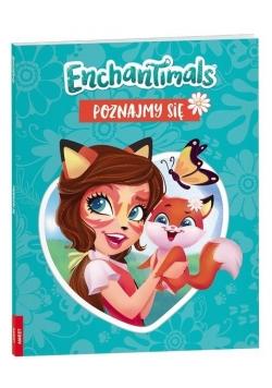 Enchantimals. Poznajmy się