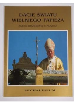 Dacie światu wielkiego Papieża