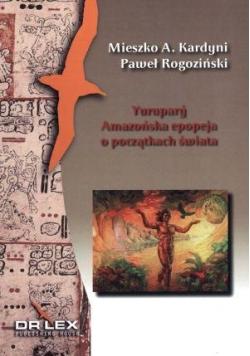 Yurupary Amazońska epopeja o początkach świata