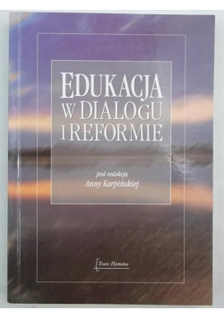 Edukacja w dialogu i reformie