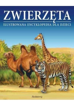 Zwierzęta Ilustrowana encyklopedia dla dzieci 2013