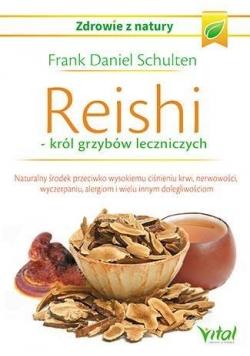 Reishi. Król grzybów leczniczych
