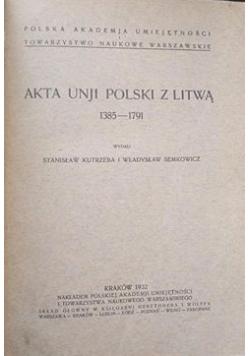 Akta Unji Polski z Litwą 1385- 1791, 1932 r.