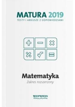 Matura 2019 Matematyka. Testy i arkusze ZR OPERON