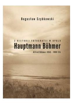 Z historii fotografii w Opolu, Hauptmann Böhmer