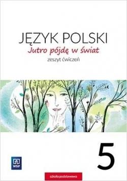 J.Polski SP 5 Jutro pójdę w świat ćw. WSiP