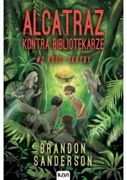 Alcatraz kontra Bibliotekarze. T.2. Kości skryby
