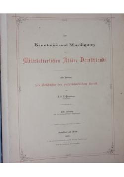 Zur Kenntnis und Würdigung der Mittelalterlichen Altäre Deutschlands, 1885 r.