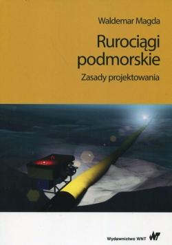 Rurociągi podmorskie Zasady projektowania