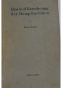 Bau und Berechnung der Dampfturbinen,1929r.