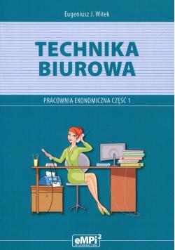 Technika biurowa Pracownia ekonomiczna Podręcznik z ćwiczeniami Część 1