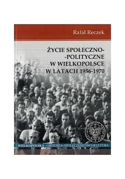 Życie społeczno-polityczne w Wielkopolsce w latach 1956-1970