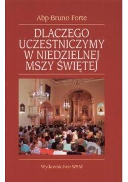 Dlaczego uczestniczymy w niedzielnej Mszy Świętej