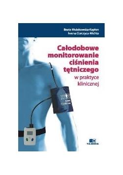 Całodobowe monitorowanie ciśnienia tętniczego w praktyce klinicznej