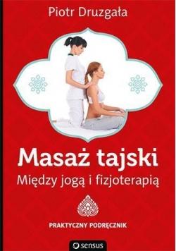 Masaż tajski. Między jogą i fizjoterapią.