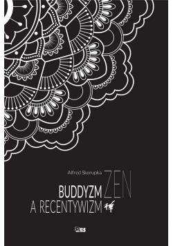 Buddyzm zen a recentywizm