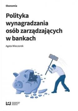 Polityka wynagradzania osób zarządz. w bankach