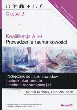 Kwalifikacja A.36 Prowadzenie rachunkowości Podręcznik do nauki zawodów technik ekonomista i technik rachunkowości Część 2